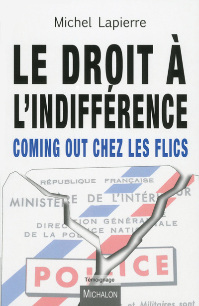 LE DROIT A L'INDIFFERENCE - COMING OUT CHEZ LES FLICS