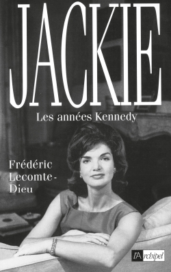 JACKIE, LES ANNEES KENNEDY