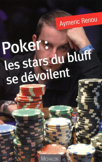 POKER STARS DU BLUFF SE DEVOIL