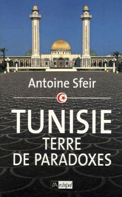 TUNISIE, TERRE DE PARADOXES