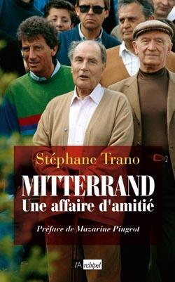 MITTERRAND, UNE AFFAIRE D'AMITIE