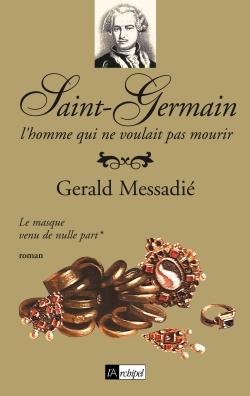 L'HOMME QUI NE VOULAIT PAS MOURIR, T. 1 : UN MASQUE NOMME SAINT-GERMAIN