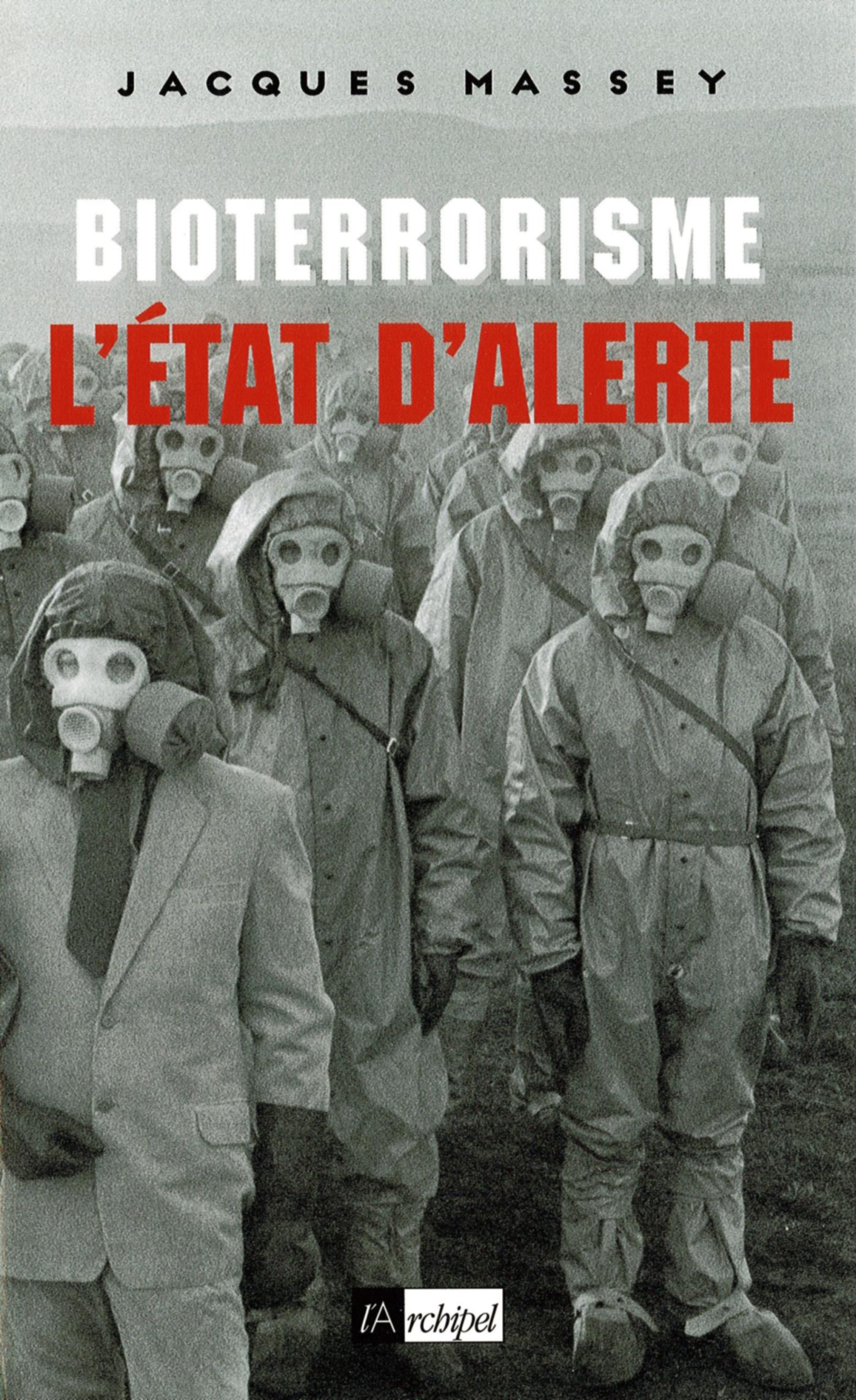 BIOTERRORISME, L'ETAT D'ALERTE