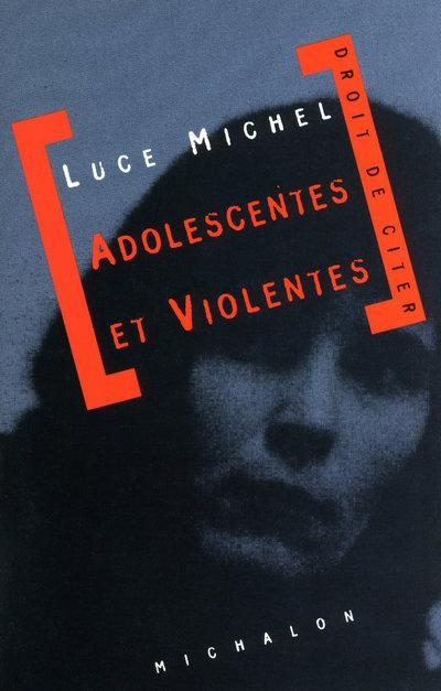 ADOLESCENTES ET VIOLENTES