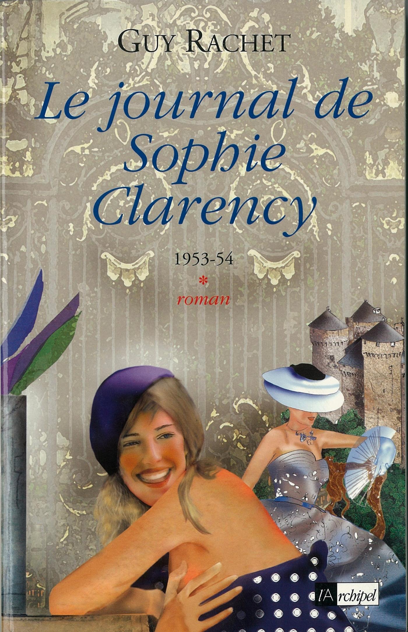 LE JOURNAL DE SOPHIE CLARENCY - TOME 1 - 1953-54