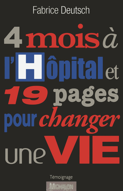 4 MOIS A L'HOPITAL ET 19 PAGES POUR CHANGER UNE VIE