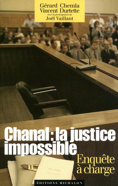 CHANAL: LA JUSTICE IMPOSSIBLE