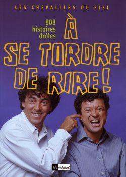 1001 HISTOIRES A SE TORDRE DE RIRE