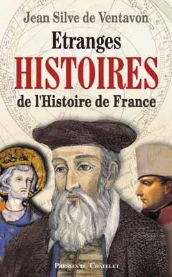 ETRANGES HISTOIRES DE L'HISTOIRE DE FRANCE
