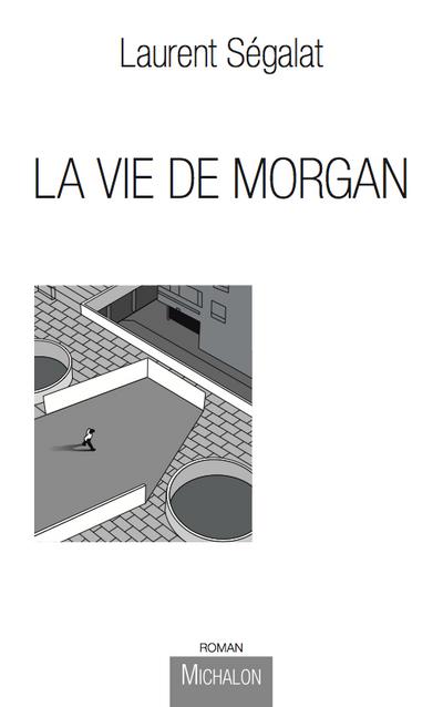 LA VIE DE MORGAN