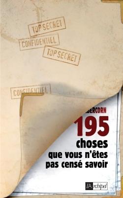 195 CHOSES QUE VOUS N'ETES PAS CENSE SAVOIR