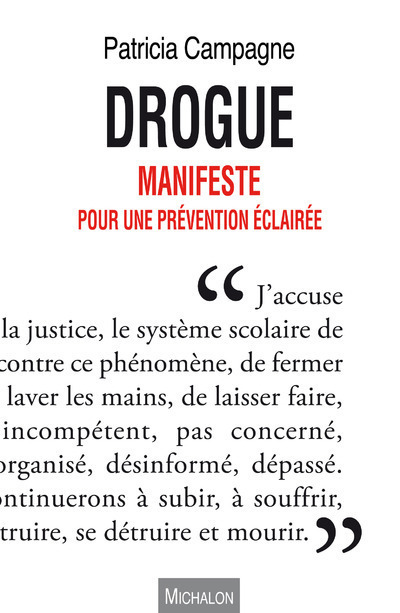 DROGUE. MANIFESTE POUR UNE PREVENTION ECLAIREE