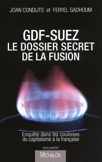 GDF SUEZ LE DOSSIER SECRET DE
