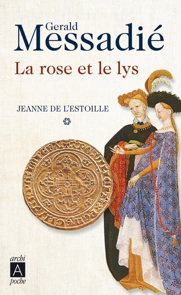 LA ROSE ET LE LYS - JEANNE DE L'ESTOILLE*