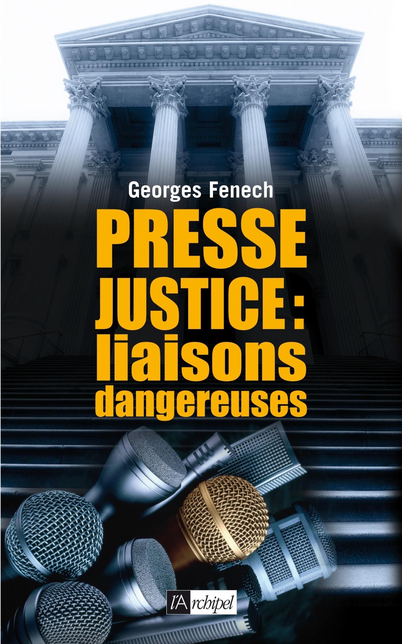 PRESSE, JUSTICE : LIAISONS DANGEREUSES