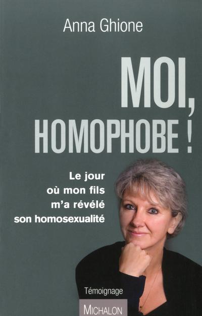 MOI, HOMOPHOBE ! LE JOUR OU MON FILS M'A REVELE SON HOMOSEXUALITE