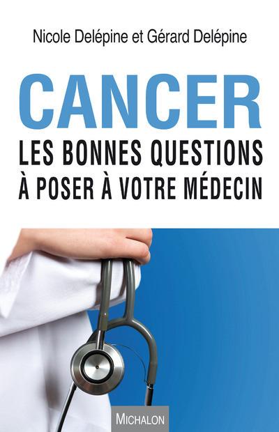 CANCER. LES BONNES QUESTIONS A POSER A VOTRE MEDECIN