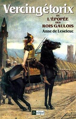 VERCINGETORIX OU L'EPOPEE DES ROIS GAULOIS