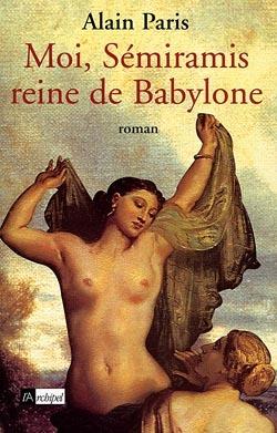 MOI, SEMIRAMIS REINE DE BABYLONE