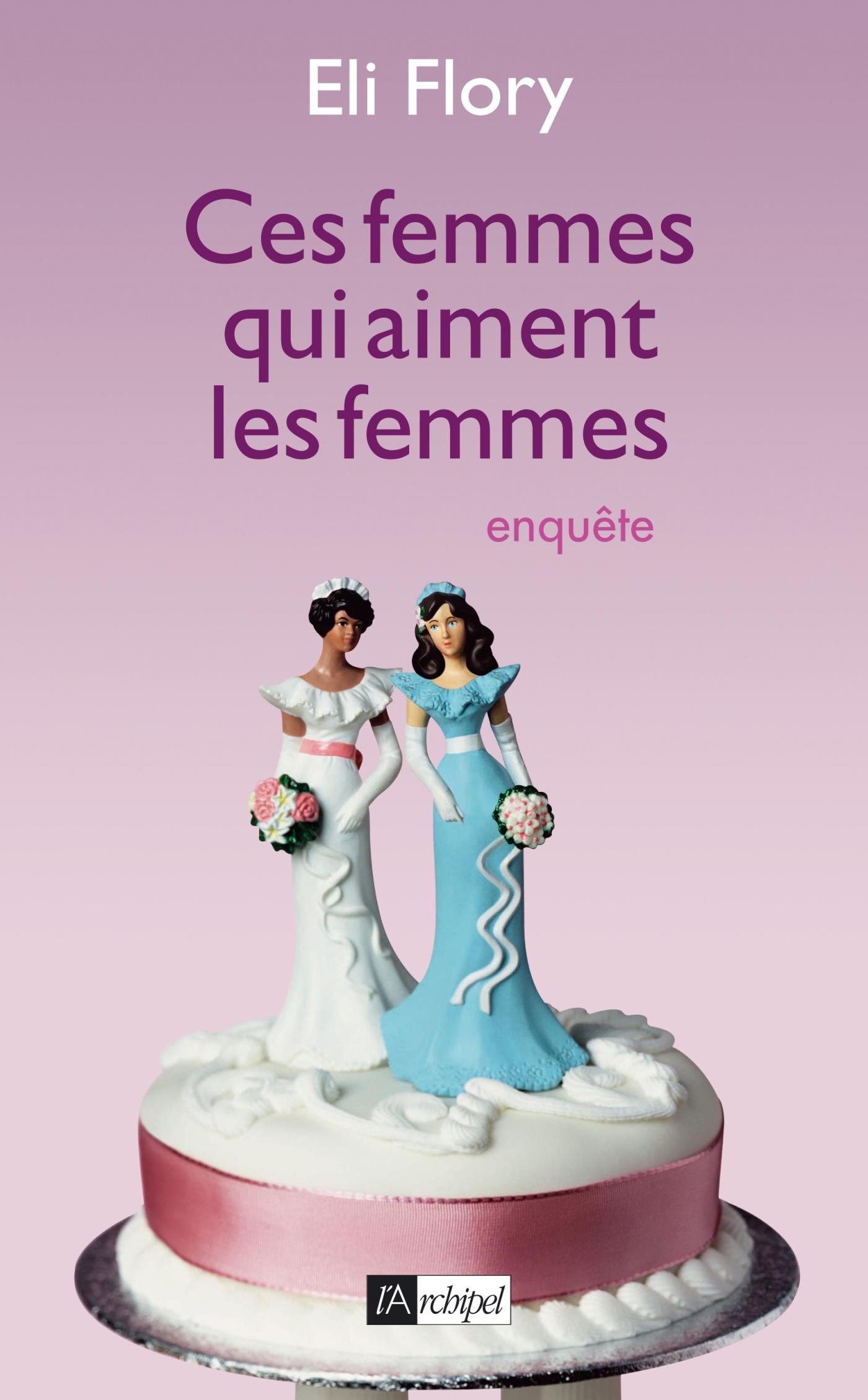 CES FEMMES QUI AIMENT LES FEMMES