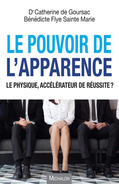 LE POUVOIR DE L'APPARENCE - LE PHYSIQUE, ACCELERATEUR DE REUSSITE ?