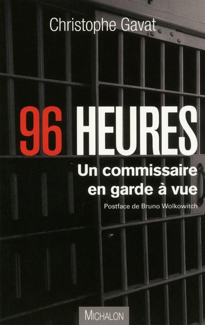 96 HEURES - UN COMMISSAIRE EN GARDE A VUE