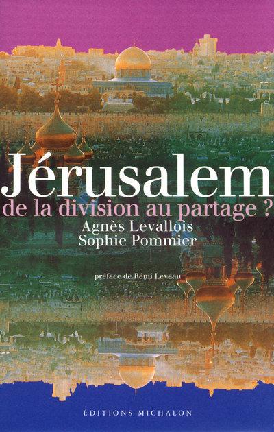 JERUSALEM DE LA DIVISION AU