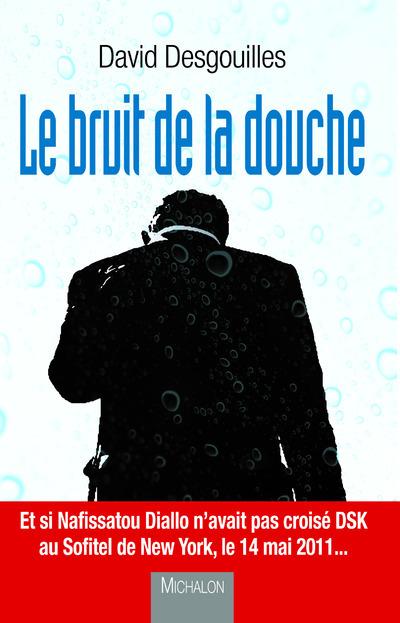 LE BRUIT DE LA DOUCHE