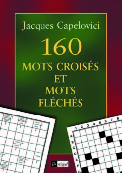 160 MOTS CROISES ET MOTS FLECHES