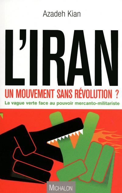 VERS UNE REVOLUTION EN IRAN : LA REVOLUTION VERTE EST-ELLE POSSIBLE ?