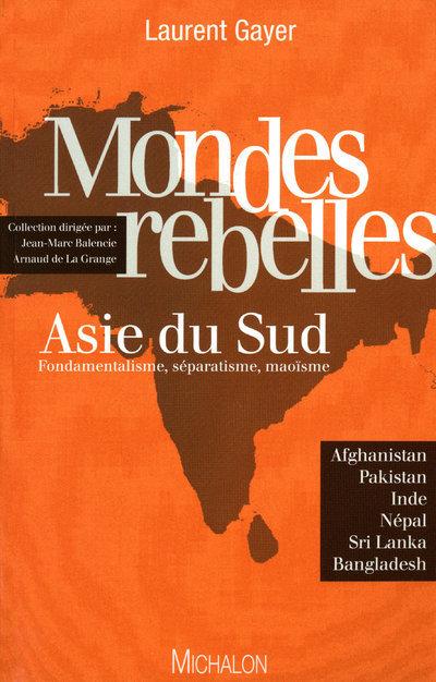 MONDES REBELLES - ASIE DU SUD