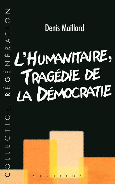 L'HUMANITAIRE TRAGEDIE DEMOCRA