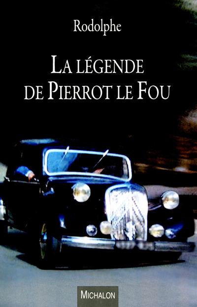 LA LEGENDE DE PIERROT LE FOU