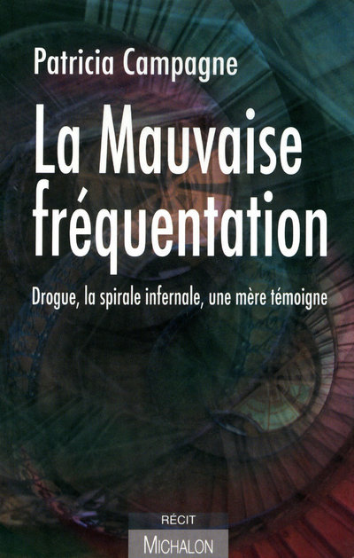 MAUVAISE FREQUENTATION