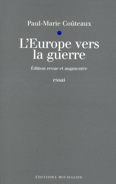 L'EUROPE VERS LA GUERRE - NOUVELLE EDITION