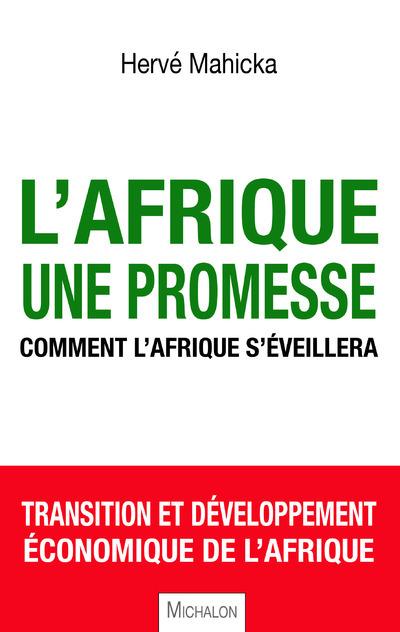 L'AFRIQUE, UNE PROMESSE. COMMENT L'AFRIQUE S'EVEILLERA