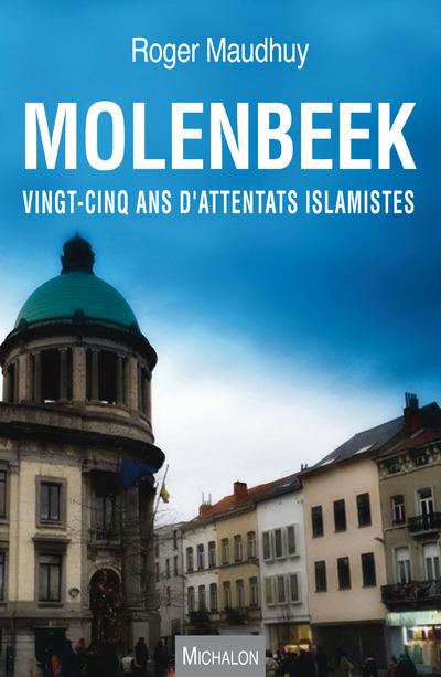 MOLENBEEK. VINGT-CINQ ANS D'ATTENTATS ISLAMISTES