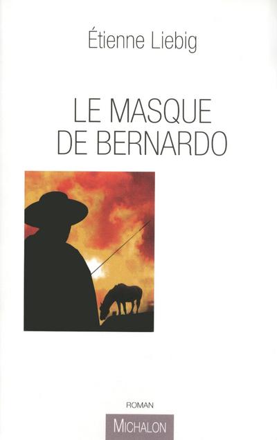 LE MASQUE DE BERNARDO