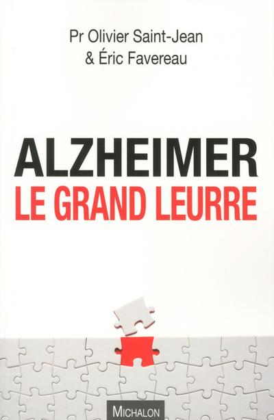 ALZHEIMER, LE GRAND LEURRE
