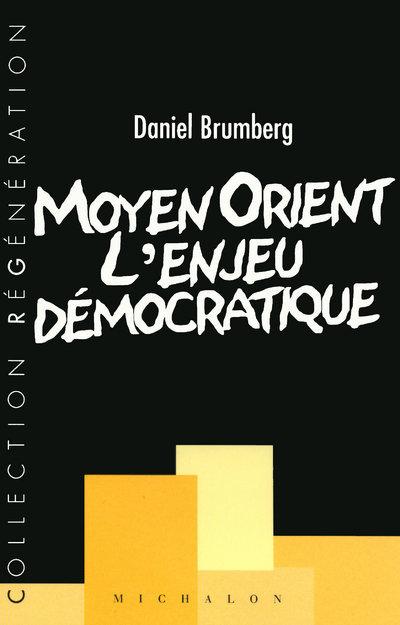 MOYEN ORIENT L ENJEU DEMOCRATI