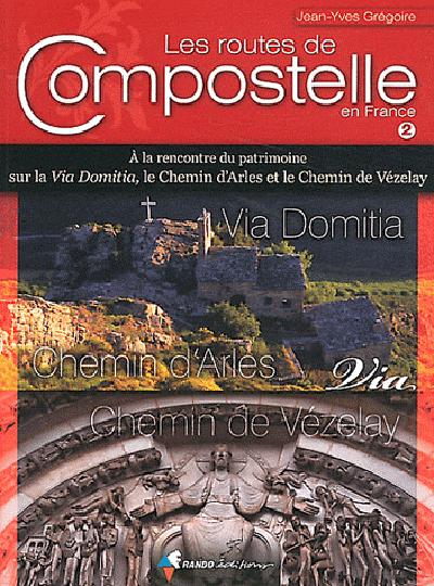 LES ROUTES DE COMPOSTELLE, ARLES VIA VEZELAY (VOL2)