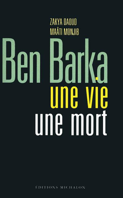 BEN BARKA UNE VIE UNE MORT