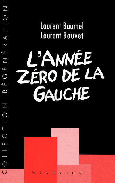 L'ANNEE ZERO DE LA GAUCHE