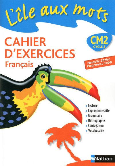 L'ILE AUX MOTS CM2 - CAHIERS EXERCICES