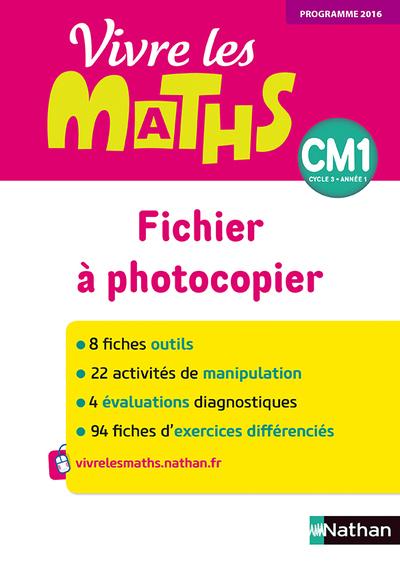 VIVRE LES MATHS - FICHIER A PHOTOCOPIER CM1 - 2017