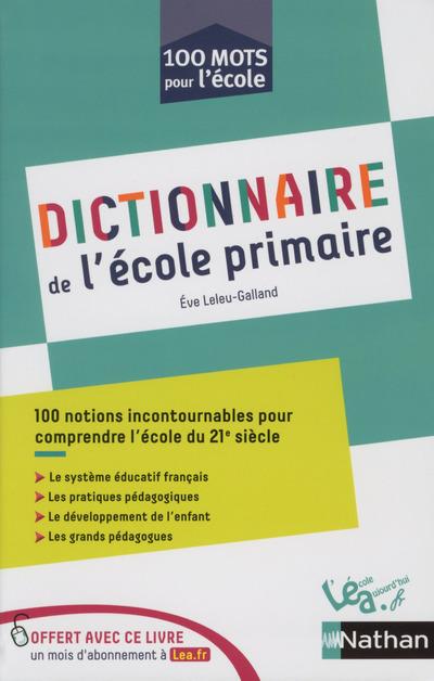 DICTIONNAIRE DE L'ECOLE PRIMAIRE - 100 MOTS POUR L'ECOLE