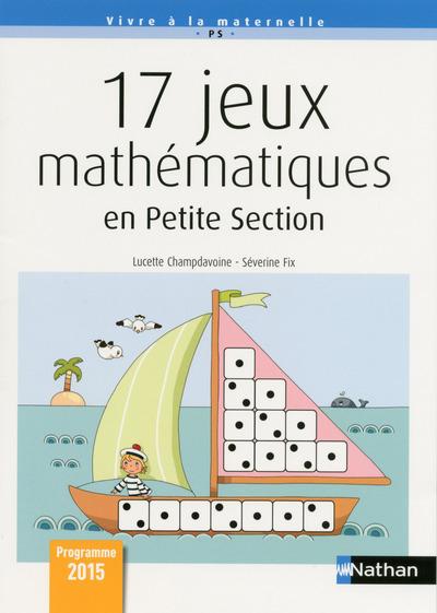 17 JEUX MATHEMATIQUES EN PETITE SECTION - NE