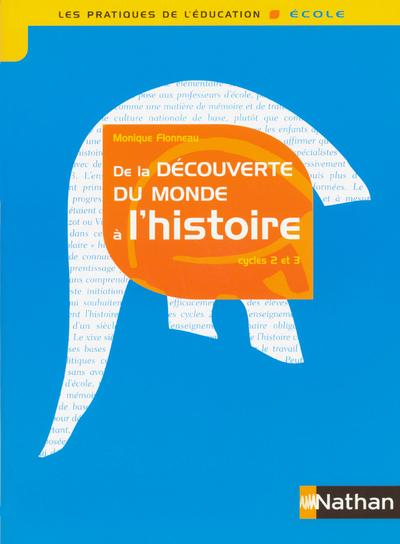 DECOUVERTE MONDE A L HISTOIRE