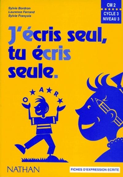 J'ECRIS SEUL CM2 - ELEVE