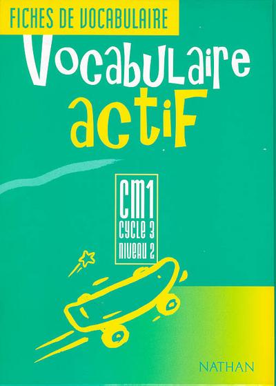 VOCABULAIRE ACTIF CM1 ELEVE